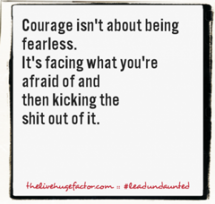 081015_courageisntfearless